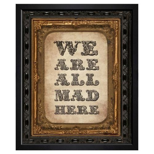 'We Are All Mad' Framed Art